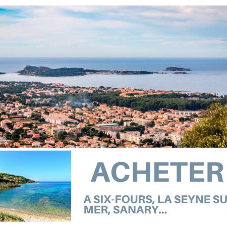 Acheter un appartement ou une maison à Six-Fours, Sanary, La Seyne : les bons plans et le bon moment pour se lancer !